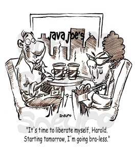 "Harold and Sweet Pea are at the diner. Sweat Pea  says: ""it's time to liberate myself, Harold. Starting tomorrow, I'm going bra-less""."