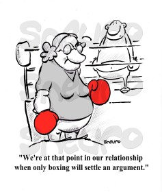 We are at that point in our relationship, when only boxing will settle an argument. Right my Valentine?